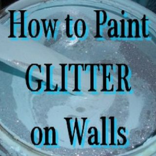 How to paint Glitter on walls- this sounds like a good idea for an accent wall or shelving to just give it a subtle pop