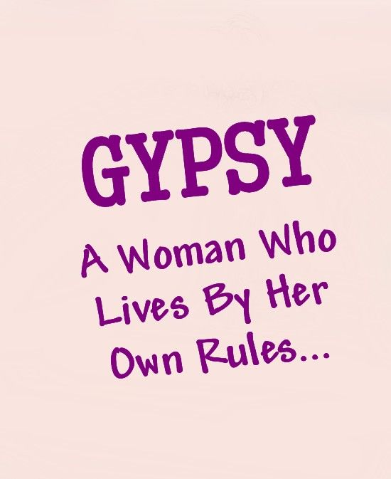 I have and always will have a Gypsy spirit <3