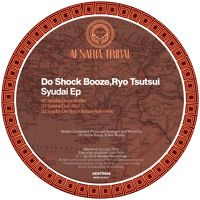 "Do Shock Booze,Ryo Tsutsui "" Syudai Ep""-Aenaria Tribal[AENTR059] by AENARIA RECORDINGS on SoundCloud"