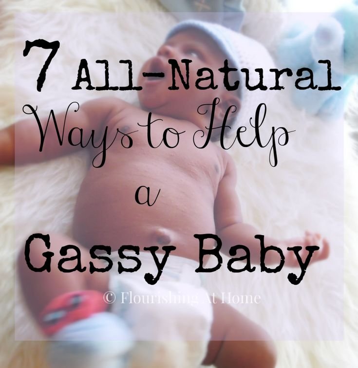 7 All-Natural Ways to Help a Gassy Baby