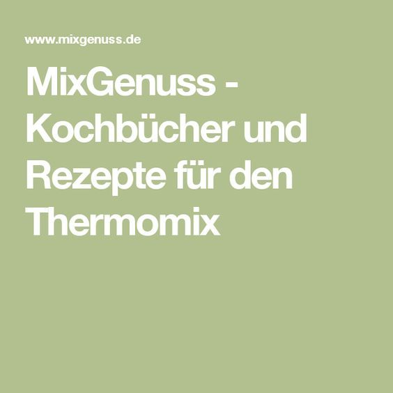 MixGenuss - Kochbücher und Rezepte für den Thermomix