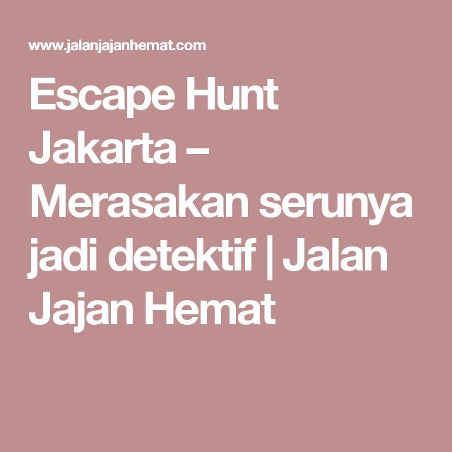 Escape Hunt Jakarta – Merasakan serunya jadi detektif | Jalan Jajan Hemat