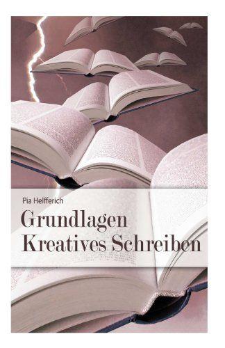 Grundlagen Kreatives Schreiben, Pia Helfferich via amazon.ce