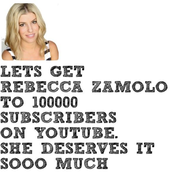 Subscribe to amazing youtuber Rebecca Zamolo!!!:) by majellaj on Polyvore featuring polyvore fashion style