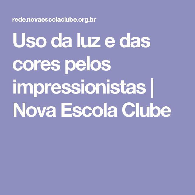 Uso da luz e das cores pelos impressionistas | Nova Escola Clube
