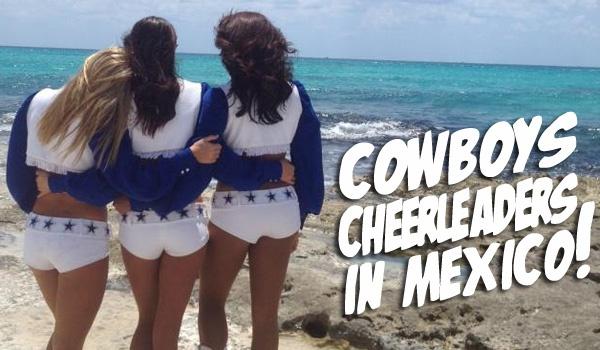 Dallas Cowboys Cheerleaders Invade Riviera Maya To Shoot Bikini Calendar