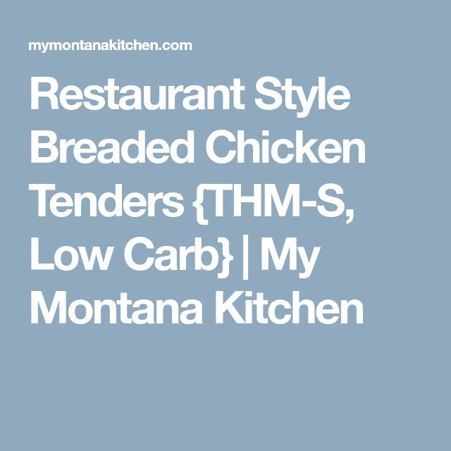 Restaurant Style Breaded Chicken Tenders {THM-S, Low Carb} | My Montana Kitchen