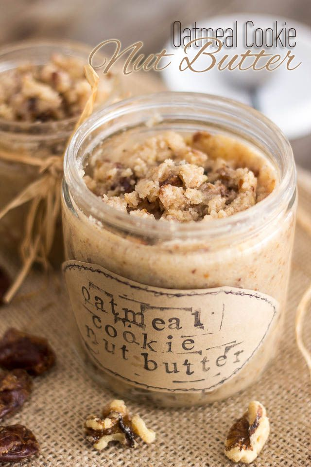 Oatmeal Cookie Nut Butter   www.thehealthyfoodie.com