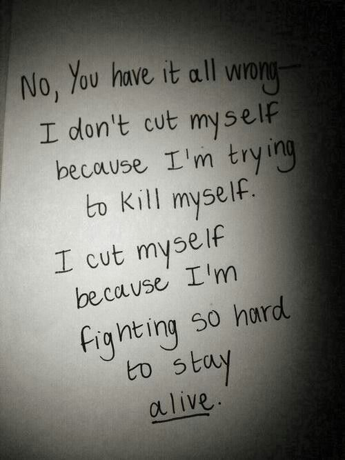 Weird as it sounds but this is true! Selfharm is a coping mechanism!