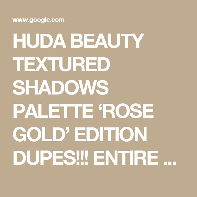 HUDA BEAUTY TEXTURED SHADOWS PALETTE 'ROSE GOLD' EDITION DUPES!!! ENTIRE PALETTE!