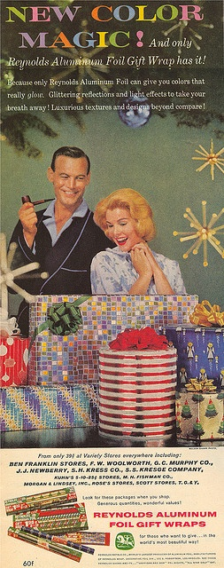 Reynolds Aluminum, the 50s dream. Now you can wrap presents in it!!! Never knew about that..but dad w pipe is cool--back when men were men and women were women-not that everyone was perfectly wonderful it just speaks homey to me