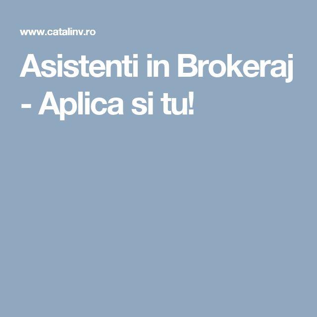 Asistenti in Brokeraj - Aplica si tu!