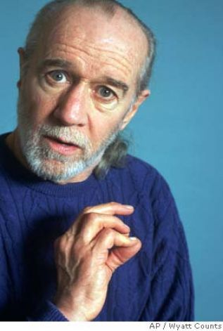 George Carlin (1937-2008) - Coolest dude ever. I agree with so many of his critiques that it's just amazing.