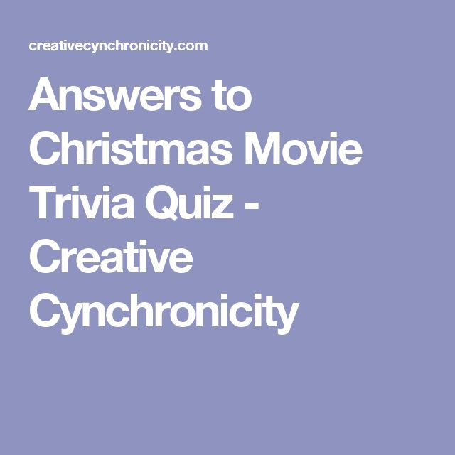 Answers to Christmas Movie Trivia Quiz - Creative Cynchronicity