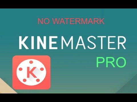 Download Kinemaster Pro Tanpa Watermark APK Android (Tanpa