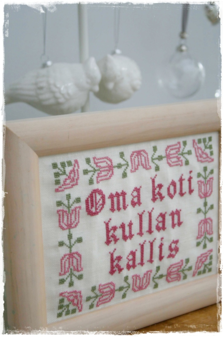 """Oma koti kullan kallis"" cross stitch. (translates into English- literally as ""own home (is) valuable as gold"" but means the same as the English expression ""Home sweet home"" )"