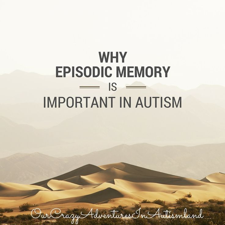 Episodic memory is the ability to retrieve information for future endeavors. Children with autism have to be taught this important skill.
