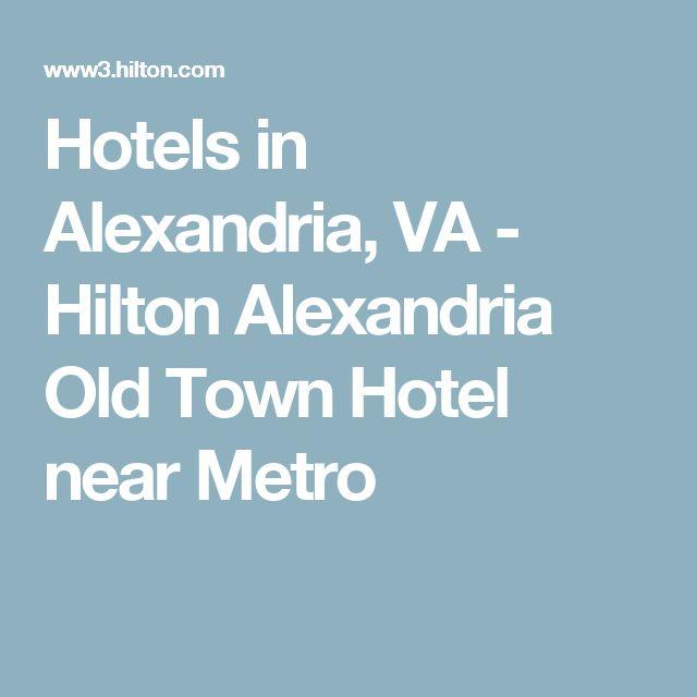 Hotels in Alexandria, VA - Hilton Alexandria Old Town Hotel near Metro
