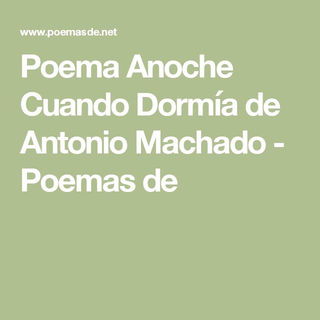 Poema Anoche Cuando Dormía de Antonio Machado - Poemas de