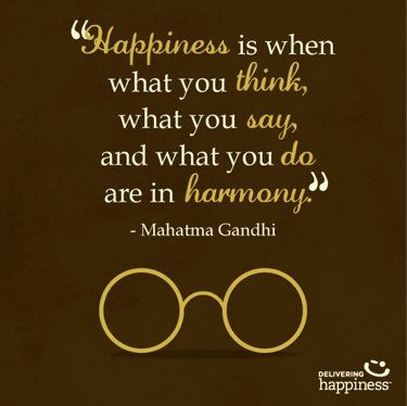 Happiness is when what you think, what you say, and what you do are in harmony. Mahatma Gandhi. #Words #Quotes - #happiness #happinessquotes