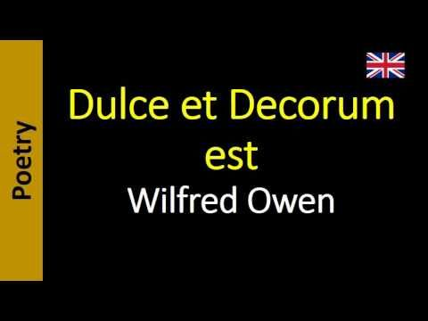 comparison of dulce et decorum est 'dulce et decorum est', by wilfred owen this lesson plan looks at owen's evocative language and ends with students writing their own great war poem.