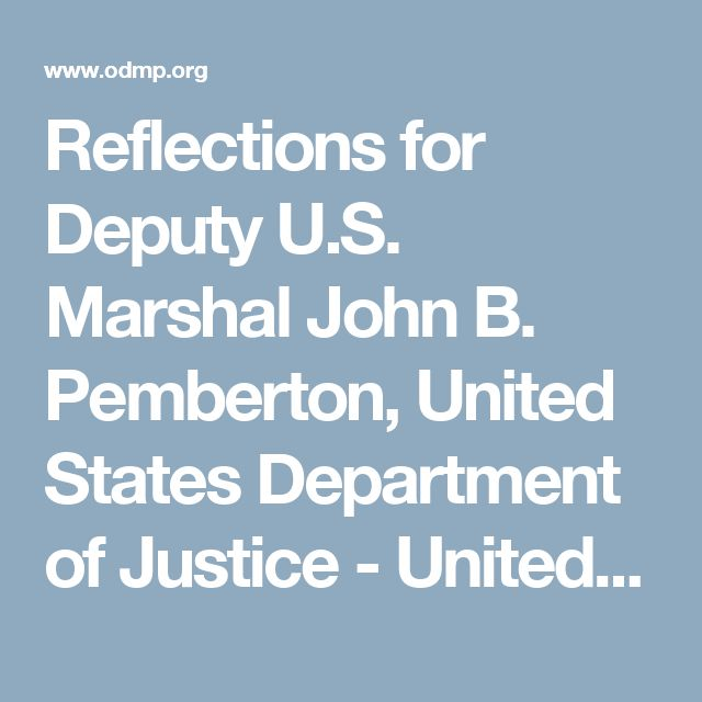 Reflections for Deputy U.S. Marshal John B. Pemberton, United States Department of Justice - United States Marshals Service, U.S. Government