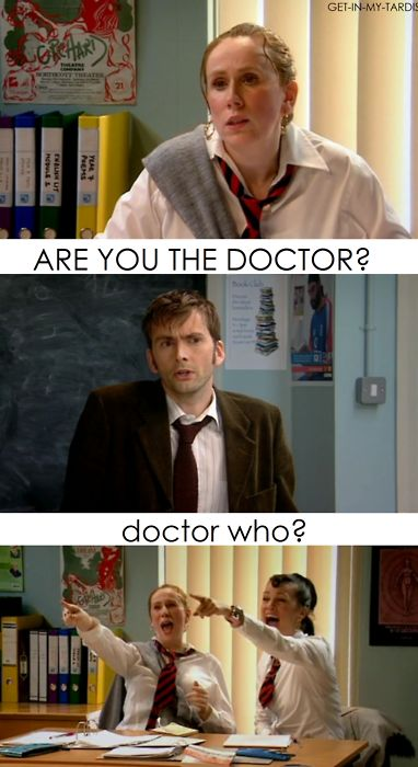 "Hilarious sketch. ""I'm not Doctor Who. I'm your English teacher!""    ""I don't think you are though. I think you're a 945 year old timelord. Did you just pitch up from Mars?...You know your house, right? Your house? Is it bigger on the inside?...Did you park the TARDIS on a meter?...Do you fancy Billie Piper, sir?"""