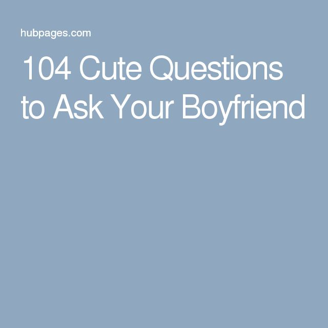 Question to ask a guy before dating him