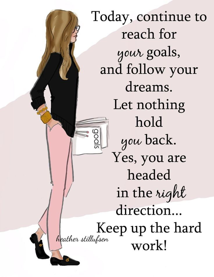Keep Working Hard and REACHING for YOUR Goals! You are headed in the right direction!