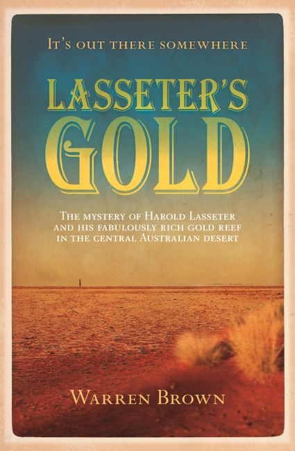 The story of Lasseter's lost gold reef is one of the most intriguing in Australia's history. Warren Brown throws some light on the mystery.