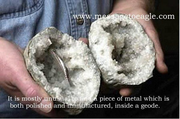 A strange metal object of unknown origin was found in the inside of a geode - a natural mineral that as we know, requires millions of years to be formed.