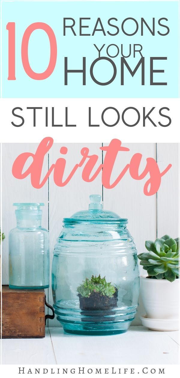 Top 10 Reasons Why Your Home Still Looks Dirty