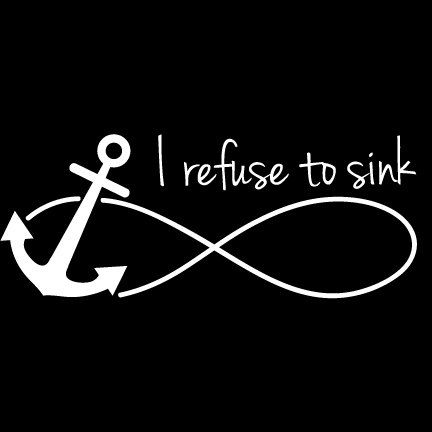 We have this hope as an anchor for the soul, firm and secure. Heb 6:19 I Refuse to Sink Infinity Anchor