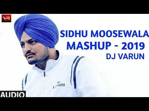 Sidhumoosewala Mashup 2019 - DJ VARUN | Punjabi remix songs