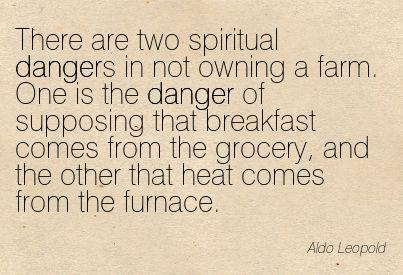 - Aldo Leopold