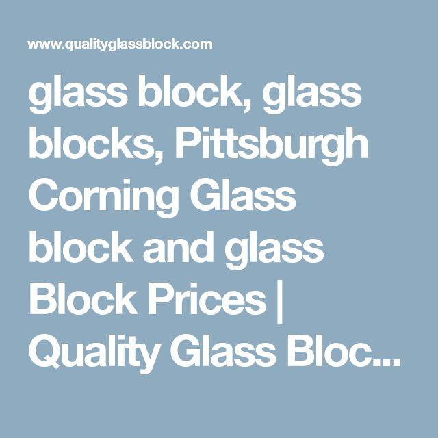 glass block, glass blocks, Pittsburgh Corning Glass block and glass Block Prices | Quality Glass Block and Window
