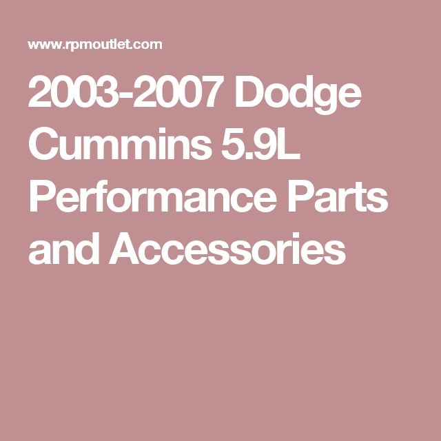 2003-2007 Dodge Cummins 5.9L Performance Parts and Accessories