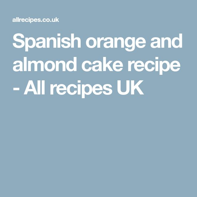 Spanish orange and almond cake recipe - All recipes UK