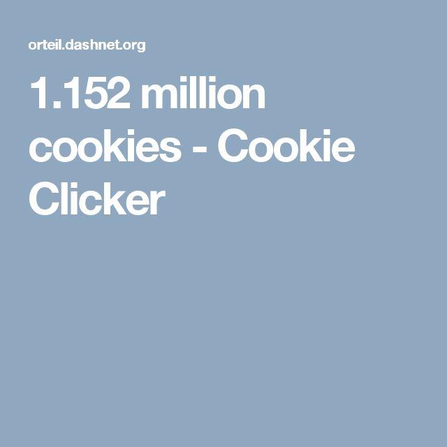 1.152 million cookies - Cookie Clicker