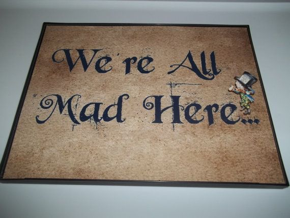 Mad Hatter We Are All Mad Here Alice in by AlicesCuriousities, $20.00