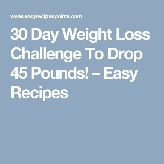 30 Day Weight Loss Challenge To Drop 45 Pounds! – Easy Recipes