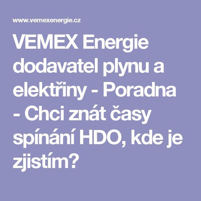 VEMEX Energie dodavatel plynu a elektřiny - Poradna - Chci znát časy spínání HDO, kde je zjistím?