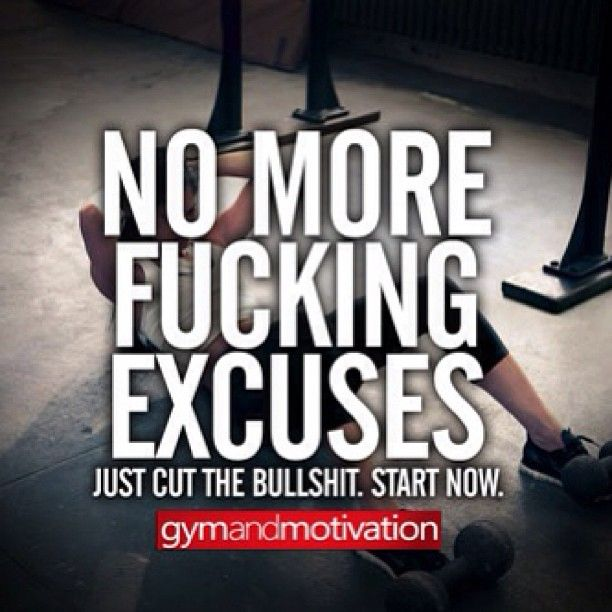"""No #Excuses. """"He that is good for making excuses is seldom good for anything else."""""""