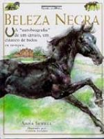 """Beleza Negra é um lindo cavalo que vive na Inglaterra vitoriana; ele troca de dono várias vezes, sofre nas mãos de pessoas ignorantes ou cruéis, exerce as mais diversas funções e um dia resolve escrever sua """"autobiografia"""""""