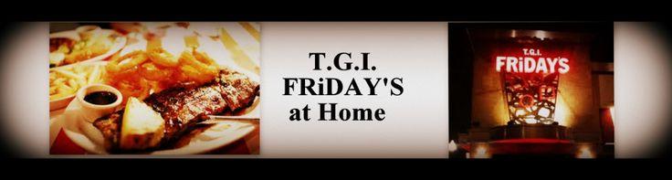 TGI Friday's Restaurant Copycat Recipes