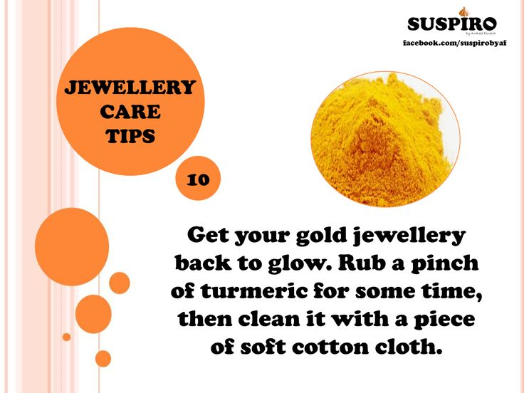 #Suspiro #Jewellery #Care #Tips  Get your #gold jewellery back to glow. Rub a pinch of #turmeric for some time, then #clean it with a piece of soft #cotton #cloth.
