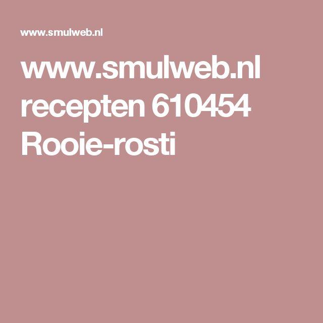 www.smulweb.nl recepten 610454 Rooie-rosti