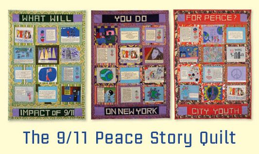 The 9/11 Peace Story Quilt  The 9/11 Peace Story Quilt was designed by Faith Ringgold and constructed in collaboration with New York City students ages eight through nineteen. The quilt poignantly conveys the importance of communication across cultures and religions to achieve the goal of peace. Comprised of three panels, each with twelve squares on the theme of peace.