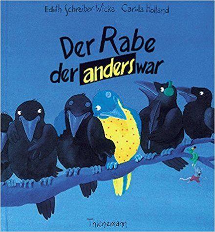 Der Rabe, der anders war: Amazon.de: Edith Schreiber-Wicke, Carola Holland, Edith Schreiber- Wicke: Bücher