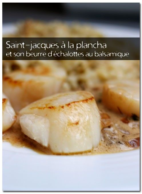 Saint-Jacques à la Plancha et son beurre d'échalotes au balsamique - By Sphie's kitchen